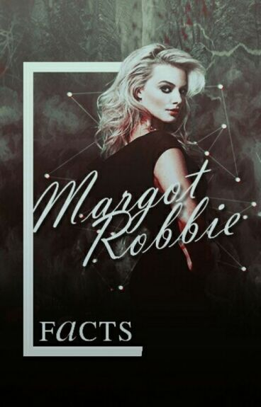 margot robbie facts