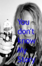 You don't know my story by Rea_98