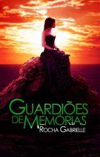 Guardiões De Memórias by gaby_rocha1010