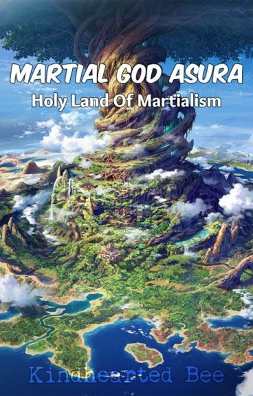 Martial god Asura: Volume 4 - Holy Land Of Martialism (1005-1558) + [MTL]