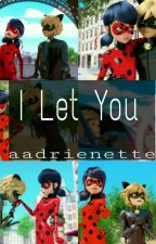 I Let You by aadrienette