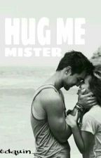 HUG ME MISTER by Tdquin_