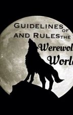 Guidelines and Rules of the Werewolf World by IfILeaveTomorrow