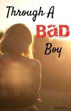 Through a Bad Boy  by Tif-Chro