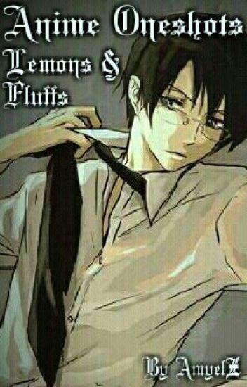 Anime Oneshots (Lemons & Fluffs)