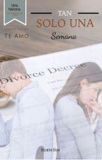 Tan Solo Una Semana by Nurys_Nin