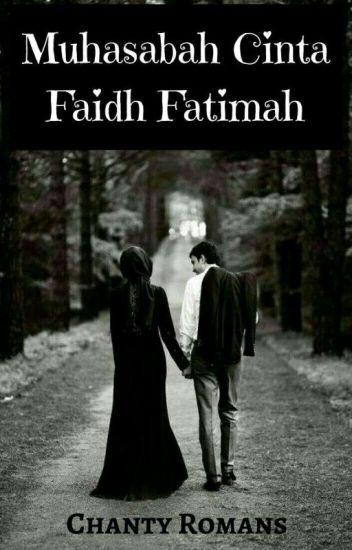 MUHASABAH CINTA FAIDH DAN FATIMAH  (Tersedia Dalam Bentuk Novel)
