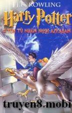HARRY POTTER VÀ TÊN TÙ NHÂN NGỤC AZKABAN -  J . K . Rowling by vyvytran908