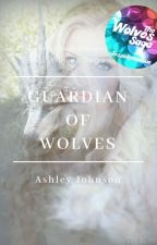 Guardian of Wolves by TessaReneeSue