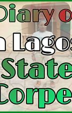 Diary of A Lagos State Corper by matreasure