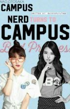 Campus Nerd turns to Campus Bad Princess by shakyinlovewithhim