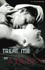 Treat Me As A Quenn by SyaraIbrohim