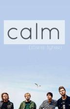 C.A.L.M (Completa) by 5sos_Tigresa