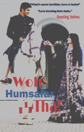 Woh HUMSAFAR Tha! (SLOW UPDATES) by dazzling_fatima