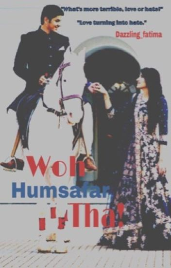 Woh Humsafar Tha! (SLOW UPDATES)