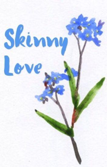 Skinny Love || Heroes Of Olympus