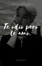 """""""Te odio, pero te amo"""". [Basada por Alexis y Jimin de SJSP.] by NamJoonBelen"""