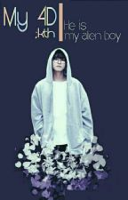 My 4d [Taehyung FF] by Taetaelolet