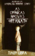 As Crônicas Nocivas: Orfanato (Livro 1) by tiagolibra