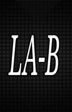 LA-B STORY by ReedNyoy