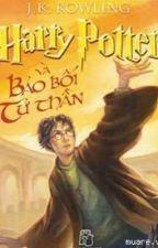 HARRY POTTER VÀ BẢO BỐI TỬ THẦN -  J . K . Rowling by vyvytran908