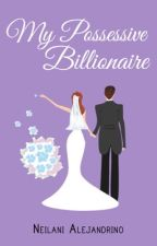 My Possessive Billionaire (Monteiro #1) by sweetdreamer33