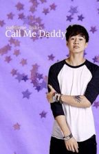 Call Me Daddy // c.h  by cuddleme_mikey