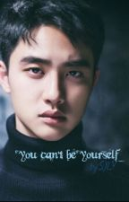 You Can't Be Yourself by SJLY94