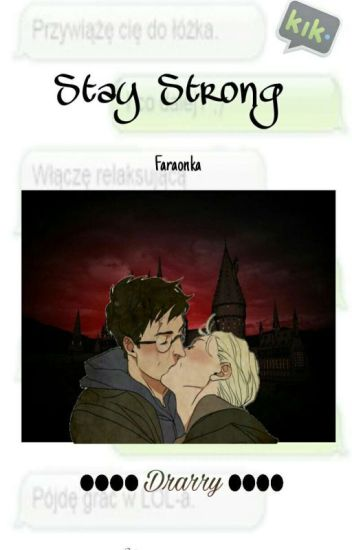 Stay strong /Drarry (kik)