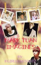 Mark Tuan Imagines by KgirlLovesGot7