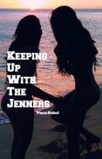 Keeping up with the Jenners by Rahul-Pizza