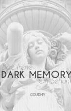 Dark Memory [ Fifty shades of sehun ] { COMPLETED } by roullets