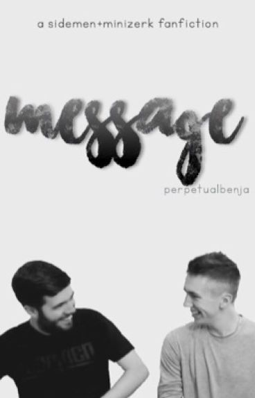 message // sidemen + minizerk ff