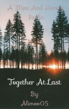 Together at last// Max and Harvey fanfic by Alimoo05