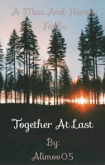 Together at last// Max and Harvey fanfic