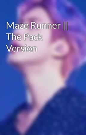 Maze Runner || The Pack Version by FrostBlitzx