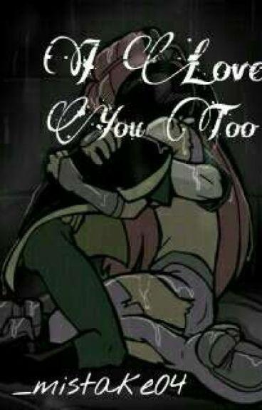 I Love You Me Too
