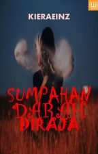SUMPAHAN DARAH DIRAJA (SLOW UPDATE) by kieraeinz