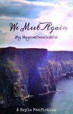 We Meet Again - Kylo Ren and Rey by MagicalElvenJediCat