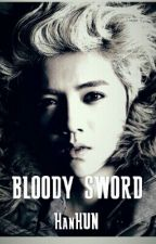 BLOODY SWORD / HANHUN by ZayaQueen