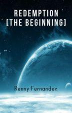 REDEMPTION-THE BEGINNING by renny_fernandz