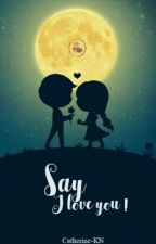 [Fanfiction] Say I Love You by _Sweet-Dead_
