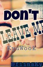 Don't Leave Me by FiinaKyu