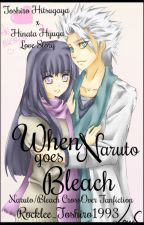 When Naruto Goes Bleach ||Bleach-Naruto Cross Over|| by Rocklee_Toshiro1993