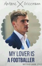 My Lover Is A Footballer (Antoine Griezmann) by armi_styles