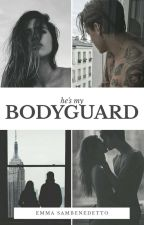 He's my BODYGUARD by emmasambenedetto