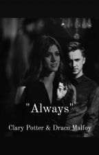 'always' Clary Potter & Draco Malfoy  by lifewhitxenia