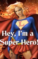Hey, I'm a Super Hero! by LoriEllisxox