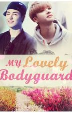 My Lovely Bodyguard by Choconut930519