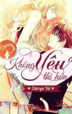 [Shortfic][Giải-Yết] Yêu đi. Không yêu thì hôn (Chiryu Vũ) by Chiryu